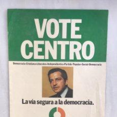 Carteles Políticos: CARTEL ORIGINAL VOTE CENTRO ADOLFO SUÁREZ UNIÓN DE CENTRO DEMOCRÁTICO UCD CARTELELECCIONES 1977. Lote 164132374