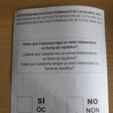Affissi Politici: PAPELETA ORIGINAL REFERÉNDUM DE AUTODETERMINACION DE CATALUÑA 2017. Lote 186200100