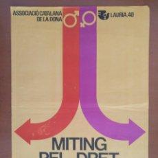Carteles Políticos: CARTEL MITING PEL DRET DEL DIVORCI ASSOCIACIO CATALANA DE LA DONA 1977 POLITICA. Lote 171312397
