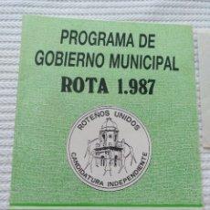 Carteles Políticos: PROPAGANDA POLITICA ROTEÑOS UNIDOS ROTA, AÑO 1983 Y 1987. Lote 174328793