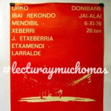 Carteles Políticos: CARTEL HISTÓRICO DE 1976 ASKATASUNA EUSKADIREN LAGUNTZARAKO BATZORDEA URKO, IBAI REKONDO, MENDIBIL C. Lote 128315331