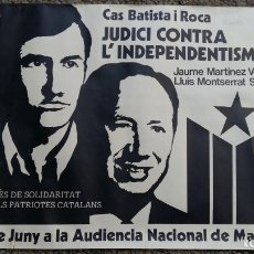Carteles Políticos: PÓSTER CAS BATISTA I ROCA. JUDICI INDEPENDENTISME. PATRIOTES CATALANS. AUDIENCIA NACIONAL MADRID. Lote 175188044