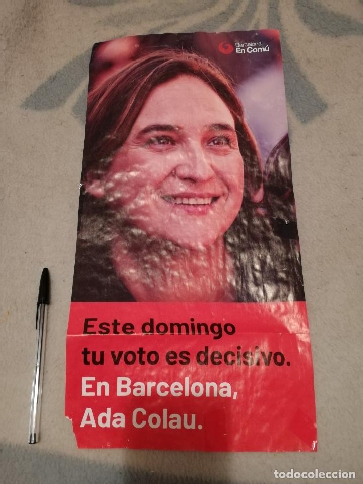 CARTEL ORIGINAL - ALCALDESSA ADA COLAU - PODEMOS - POLITICA - ROJO BARCELONA (Coleccionismo - Carteles gran Formato - Carteles Políticos)