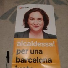 Carteles Políticos: CARTEL ORIGINAL - ALCALDESSA ADA COLAU - PODEMOS - POLITICA - JUSTA BARCELONA. Lote 175815572