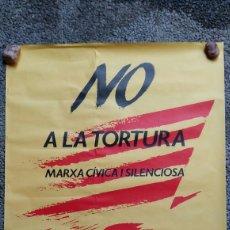 Carteles Políticos: GRAN PÓSTER NO A LA TORTURA. 1985.PLATAFORMA ANTIREPRESSIVA CRIDA A LA SOLIDARITAT. Lote 176496430