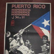 Carteles Políticos: CARTEL PUERTO RICO. INDEPENDECIA. OSPAAAL. DISEÑO: RAFAEL ENRIQUEZ. 45 X 64CM. Lote 177369962