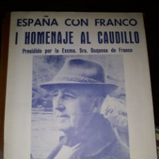 Carteles Políticos: CARTEL I HOMENAJE AL CAUDILLO. DÍA 25 DE JULIO (1987) EL FERROL DEL CAUDILLO. ESPAÑA CON FRANCO.. Lote 178244685