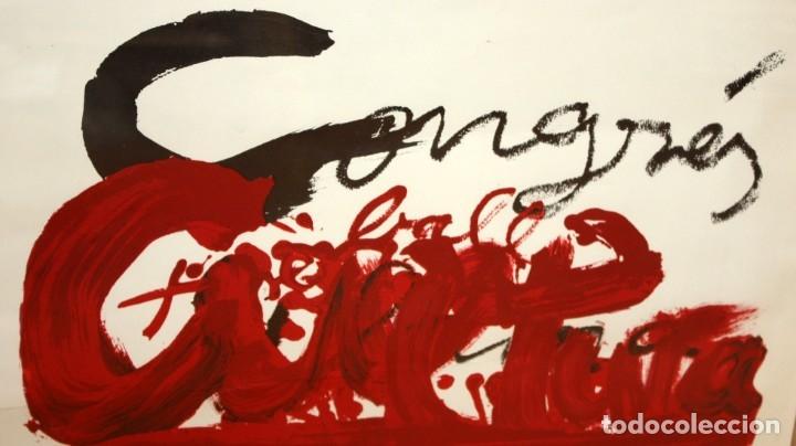 Carteles Políticos: CARTEL DE ANTONI TAPIES. CONGRES LLIBERTAT CATALANA. AÑO 1977 - Foto 4 - 200141132