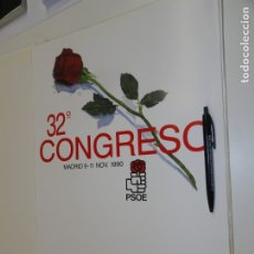 Carteles Políticos: CARTEL CAMPAÑA PSOE. 32 CONGRESO EN UNA NUEVA SOCIEDAD. Lote 182500901
