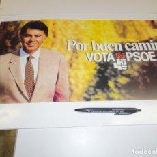 Carteles Políticos: CARTEL CAMPAÑA PSOE. POR UN BUEN CAMINO. Lote 182501912