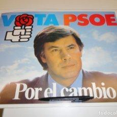 Carteles Políticos: CARTEL CAMPAÑA PSOE. POR EL CAMBIO. Lote 195270863