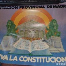 Carteles Políticos: VIVA LA CONSTITUCION, CARTEL CON ILUSTRACION DE JOSE RAMON, DIPUTACION PROVINCIAL DE MADRID. Lote 183560756