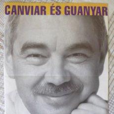Carteles Políticos: PROPAGANDA POLÍTICA - ELECCIONES GENERALITAT CATALUNYA 1999 PASQUAL MARAGALL-CIUTADANS PEL CANVI/PSC. Lote 187515160