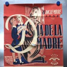 Carteles Políticos: DIA DE LA MADRE, 8 DE DICIEMBRE DE 1945 - FRANCO, JUVENTUDES SECCION FEMENINA FET JONS. Lote 189087128