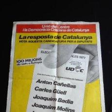 Carteles Políticos: CARTEL UNIO CENTRE I DEMOCRACIA CRISTIANA DE CATALUNYA ELECCIONES GENERALES 1977. Lote 189733111