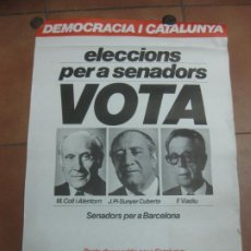 Carteles Políticos: CARTEL DEMOCRACIA I CATALUNYA. ELECCIONS PER A SENADORS. PACTE DEMOCRATIC PER A CATALUNYA. 1977. Lote 190421810