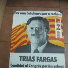 Carteles Políticos: CARTEL TRIAS FARGAS CANDIDAT AL CONGRES PER BARCELONA. PACTE DEMOCRATIC PER CATALUNYA. EDC-CDC-PSC.. Lote 190422842