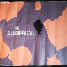 Carteles Políticos: CARTEL 49 X 69 CMS. AÑOS 70 NO A LA GUERRA CIVIL CHILE. Lote 191337196