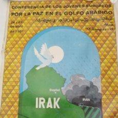 Carteles Políticos: RARO CARTEL DE UNA CONFERENCIA POR LA PAZ EN BAGDAD EN 1981 DE LAS JUVENTUDES SOCIALISTAS. Lote 191608562