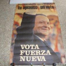 Carteles Políticos: CARTEL ELECTORAL FUERZA NUEVA. BLAS PIÑAR POR ANDALUCIA UN APLAUSO UN VOTO.114 X 78 CM ORIGINAL. Lote 195830910