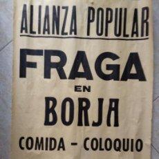 Carteles Políticos: CARTEL ALIANZA POPULAR, FRAGA EN BORJA, ZARAGOZA. 64CMX44CM. Lote 196967441