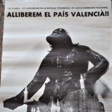 Carteles Políticos: ALLIBEREM EL PAIS VALENCIÀ!!! - PARTIT SOCIALISTA D´ALLIBERAMENT NACIONAL DEL PAÏSOS CATALANS 1978. Lote 197045880