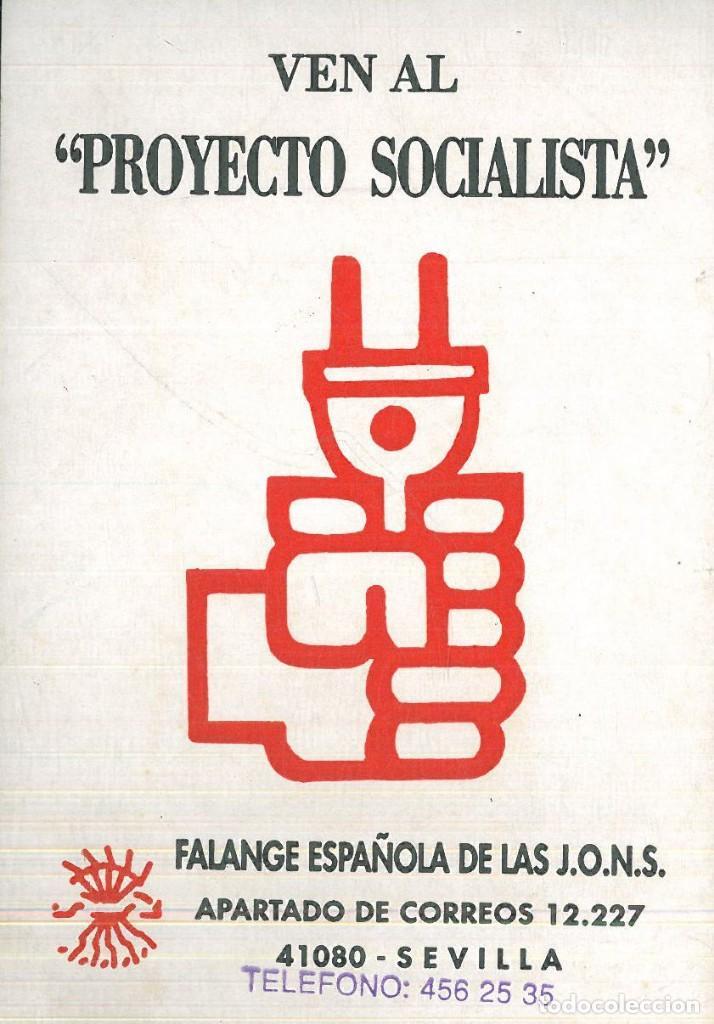 PUBLICIDAD POLÍTICA - VEN AL PROYECTO SOCIALISTA . FALANGE ESPAÑOLA DE LAS J.O.N.S. (Coleccionismo - Carteles gran Formato - Carteles Políticos)