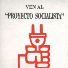 Carteles Políticos: PUBLICIDAD POLÍTICA - VEN AL PROYECTO SOCIALISTA . FALANGE ESPAÑOLA DE LAS J.O.N.S.. Lote 197431395
