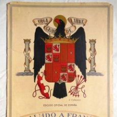 Affissi Politici: SALUDO A FRANCO, VIVA ESPAÑA, ARRIBA ESPAÑA. ESCUDO OFICIAL DE ESPAÑA. CABANAS J (DISEÑO). Lote 197639535
