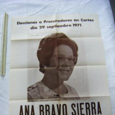 Affissi Politici: JML CARTEL POLITICO POLITICA ELECCIONES PROCURADORES 1971 ANA BRAVO SIERRA AÑO 1971 56X43 CM SEVILLA. Lote 199122565