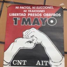 Carteles Políticos: CNT. DOS CARTELES. NI PACTOS NI ELECCIONES NI TRAICIONES LIBERTAD PRESOS OBREROS 1 DE MAYO. Lote 201598900