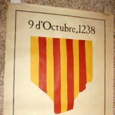 Carteles Políticos: CARTEL ACCIÓ CULTURAL DEL PAÍS VALENCIÀ. 9 DOCTUBRE, 1238. MEDIDAS: 109,5 CM. X 75 CM. MUY RARO!!. Lote 214152655