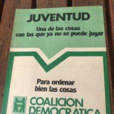 Carteles Políticos: PANFLETO COALICIÓN DEMOCRÁTICA. ELECCIONES 1979. POLÍTICA.. Lote 204396370