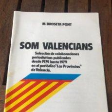 Carteles Políticos: SOM VALENCIANS. M. BROSETA PONT. SELECCIÓN COLABORACIONES LAS PROVINCIAS. ELECCIONES GENERALES 1979. Lote 204404417