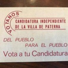 Carteles Políticos: PANFLETO ELECTORAL CANDIDATURA INDEPENDIENTE VILLA DE PATERNA ELECCIONES 1979. Lote 204814916