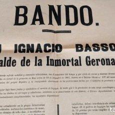 Carteles Políticos: BANDO DE DON IGNACIO BASSOLS ALCALDE DE LA INMORTAL GERONA 1874. Lote 206163766
