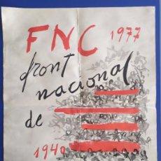 Carteles Políticos: FNC / FRONT NACIONAL DE CATALUNYA 1977 - 1940 / FRANCESC ESPRIU. Lote 206510327