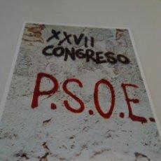 Affissi Politici: CARTEL CAMPAÑA PSOE XXVII CONGRESO. Lote 207731270