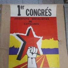 Carteles Políticos: PRIMER CONGRÉS JUVENTUDES SOCIALISTAS DE CATALUNYA HOSPITALET 1978. Lote 207895525