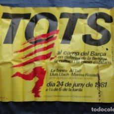 Carteles Políticos: POSTER CARTEL DE PAPEL TOTS AL CAMP DEL BARÇA 24-06-1981.. Lote 210472798