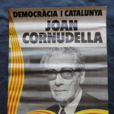 Carteles Políticos: POSTER CARTEL DE PAPEL DEMOCRÀCIA I CATALUNYA JOAN CORNUDELLA. AÑOS 70.. Lote 210473776