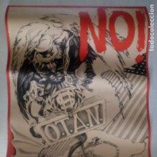 Carteles Políticos: NO O.T.A.N. - NO N.A.T.O. - ANTIMILITAR - JOAN GÓMEZ - AVIVAR 1979 - 62 X 43 CMS. Lote 216363150