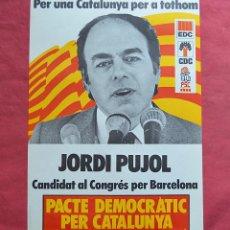 Carteles Políticos: JORDI PUJOL - PACTE DEMOCRATIC PER CATALUNYA - EDC - CDC - PSC - CARTEL POLITICO - 60 X 42 CM. Lote 219866066
