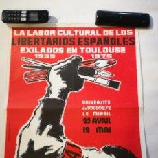 Affiches Politiques: CARTEL LIBERTARIOS ESPAÑOLES EXILIADOS EN TOULOUSE. 1939-1975. Lote 219971033