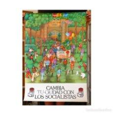 Affiches Politiques: CARTEL PSOE 1979 - OBRA DE JOSÉ RAMÓN SÁNCHEZ - CAMBIA TU CIUDAD CON LOS SOCIALISTAS. Lote 221405848