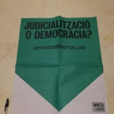 Carteles Políticos: CARTEL ORIGINAL - JUDIALIZACION FIRMA AMNISTIA - POLITICA - INDEPENDENTISMO CATALUÑA. Lote 221519566