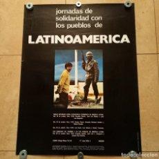 Carteles Políticos: CARTEL ORIGINAL JORNADAS SOLIDARIDAD PUEBLOS DE LATINOAMERICA, MADRID FOTO TINO CALABUIG 65X50 CM. Lote 221570586