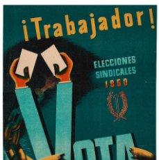 Carteles Políticos: CARTEL ELECCIONES SINDICALES 1950. VOTA A QUIEN QUIERAS ERES LIBRE. LOZANO. 34X49.. Lote 224326176