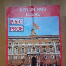 Carteles Políticos: CARTEL POLITICO TRANSICIÓN SOCIALISTA.FELIPE GONZÁLEZ.PSOE.PSC.PSP.UGT.PCE.PSUC.CCOO.AP.CDS.UCD.ORT.. Lote 225798327