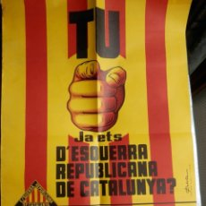 Carteles Políticos: CARTEL AÑO 1978 ESQUERRA REPUBLICANA DE CATALUNYA ORIGINAL TRANSICIÓN POLÍTICA 65 X 44 CENTÍMETROS. Lote 228392620